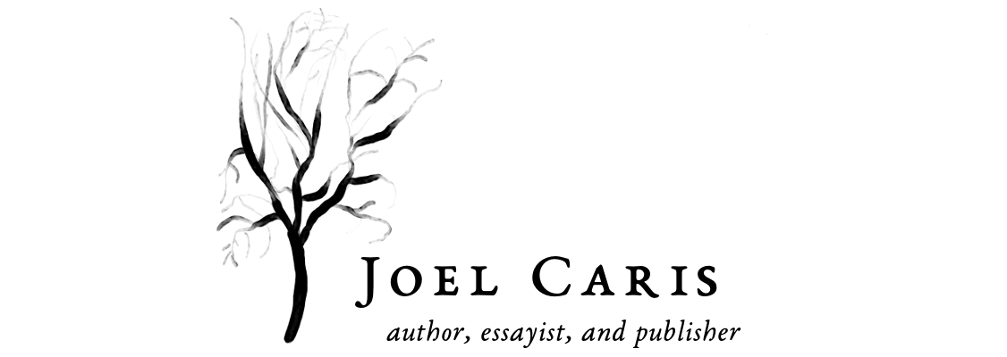 Joel Caris – author, essayist, and publisher